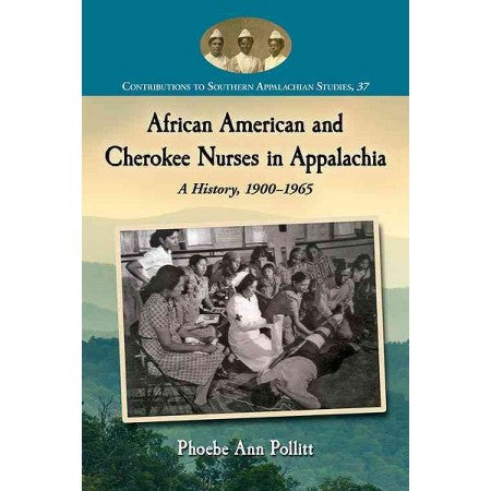 African American and Cherokee Nurses by Phoebe Ann Pollitt