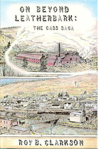 On Beyond Leatherbark: The Cass Saga by Roy B. Clarkson