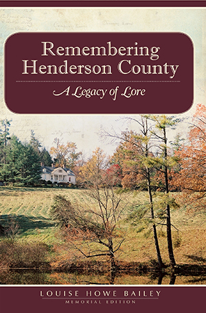 Remembering Henderson County by Louise Howe Bailey