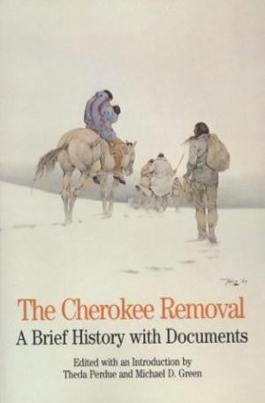 The Cherokee Removal by Theda Perdue and Michael D. Green