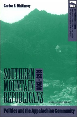 Southern Mountain Republicans, 1865-1900 by Gordon B. McKinney
