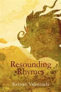 Resounding Rhymes by Kersten Valenzuela