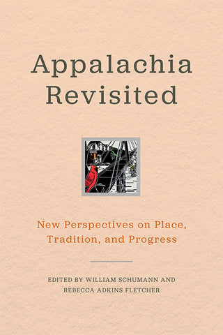 Appalachia Revisted by William Schumann and Rebecca Adkins Fletcher