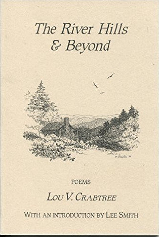 The River Hills & Beyond by Lou V. Crabtree