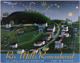 Rix Mills Remembered: An Appalachian Boyhood by Paul W. Patton