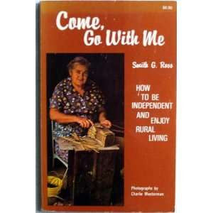 Come, Go With Me by Smith G. Ross