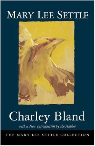 Charley Bland by Mary Lee Settle
