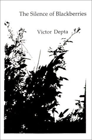 The Silence of Blackberries by Victor Depta