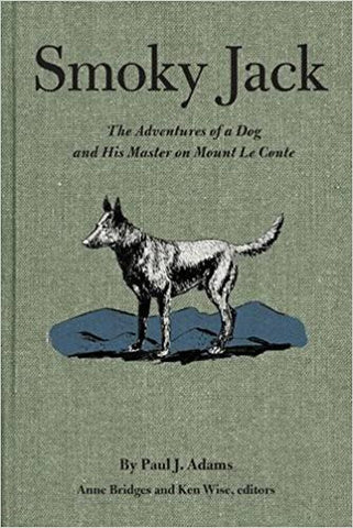 Smoky Jack: The Adventures of a Dog and His Master on Mount LeConte  by Paul J. Adams