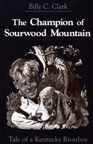 The Champion of Sourwood Mountain by Billy C. Clark