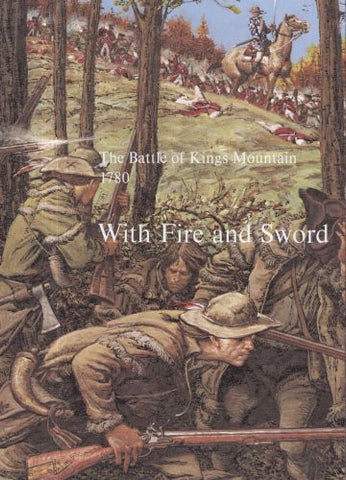 The Battle of Kings Mountain, 1780: With Fire and Sword by Wilma Dykeman