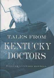 Tales from Kentucky Doctors by William Lynwood Montell