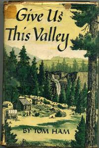 Give Us This Valley by Tom Ham