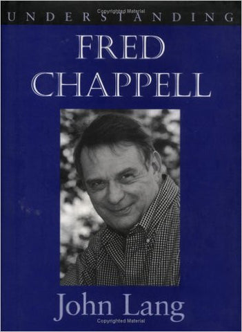 Understanding Fred Chappell by John Lang