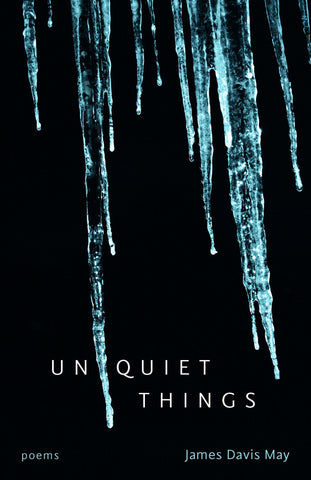 Unquiet Things by James Davis May