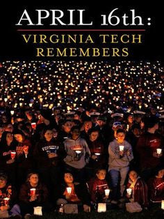 April 16th: Virginia Tech Remembers by Roland Lazenby