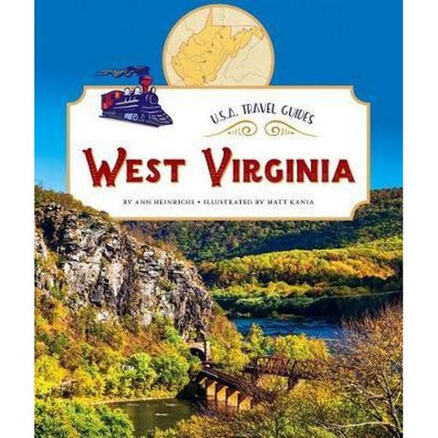 West Virginia: U. S. A. Travel Guides by Ann Heinrichs