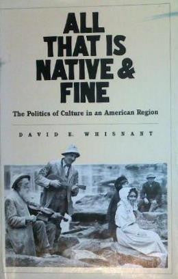 All That is Native and Fine by David E. Whisnant