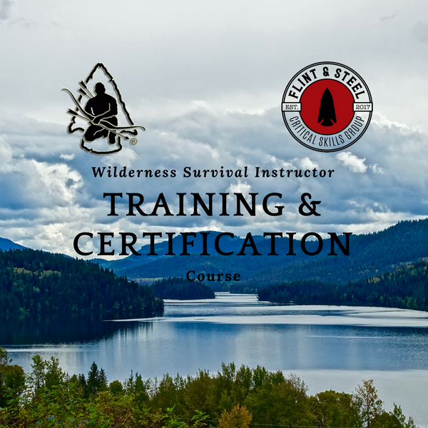 Wilderness Survival Instructor Training and Certification Program The Pathfinder School