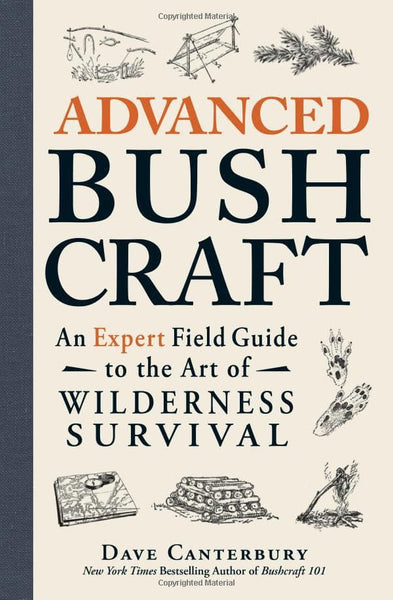 Advanced Bushcraft: An Expert Field Guide to the Art of Wilderness Survival (7718033921)