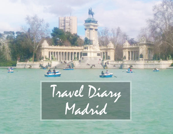 Travel Diary: Madrid 2017