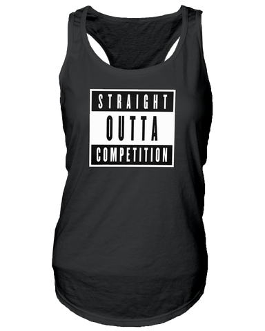 Straight Outta Competition Tank