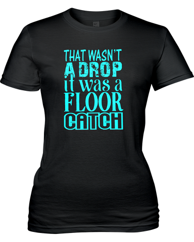 Floor Catch T-Shirt