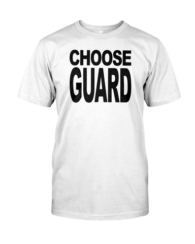 Choose Guard T-Shirt