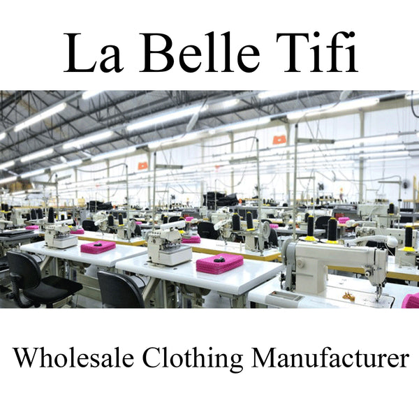 La Belle Tifi Wholesale Clothing Manufacturer