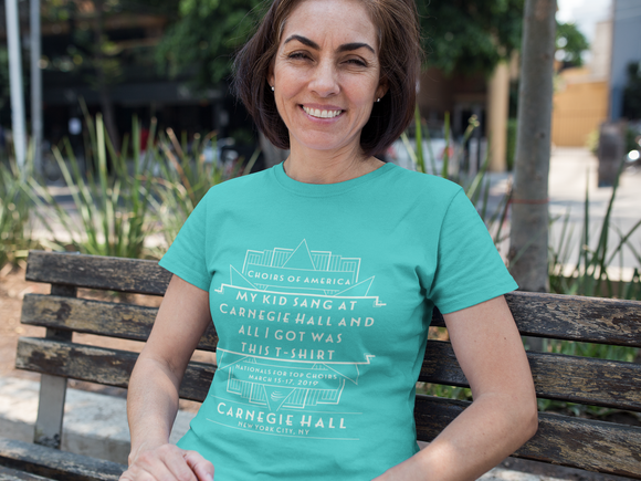 My Kid Sang At Carnegie Hall T-shirt | March 15-17, 2019