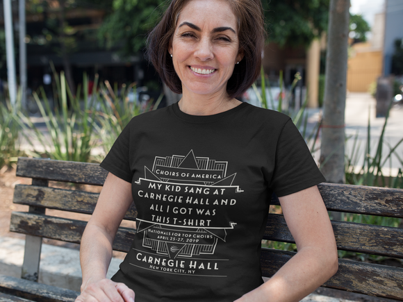 My Kid Sang at Carnegie Hall T-shirt | April 25-27, 20019