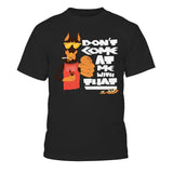 """Don't Come At Me With That"" Shirt"