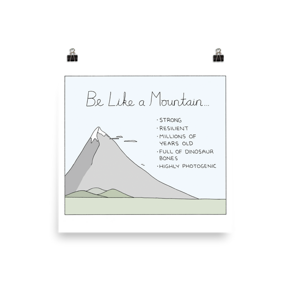 """Like a Mountain"" Print"