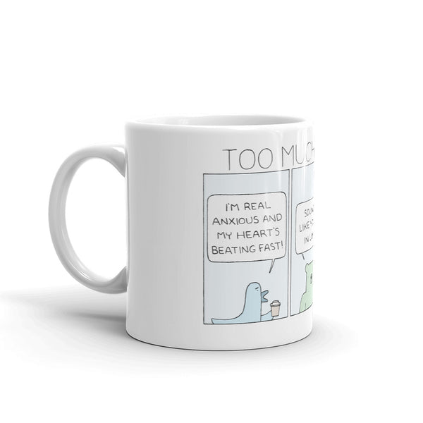 """Too Much Coffee"" Mug"