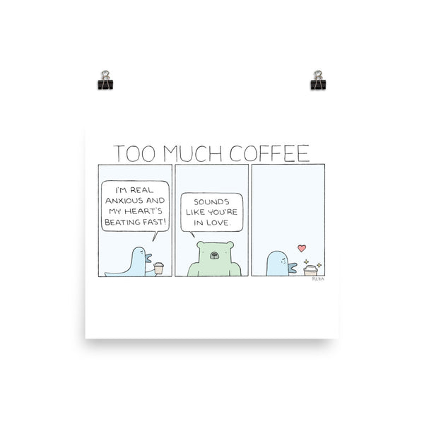 """Too Much Coffee"" Print"
