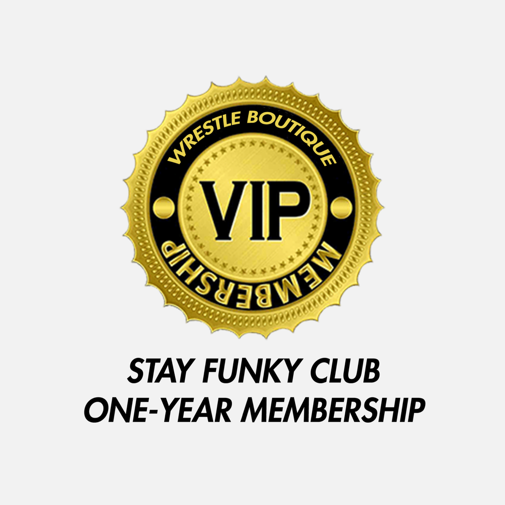 One-Year Stay Funky Club Membership - Wrestle Boutique