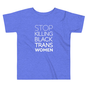 STOP KILLING BLACK TRANS WOMEN toddler shirt