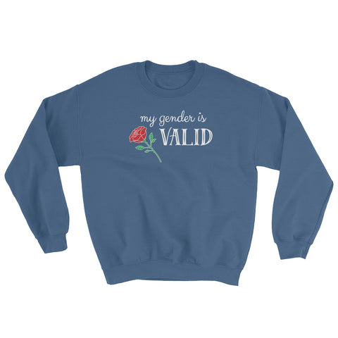 MY GENDER IS VALID sweatshirt