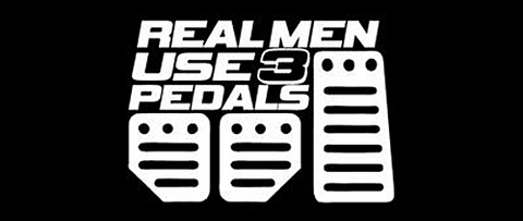 Real Men Use 3 Pedals