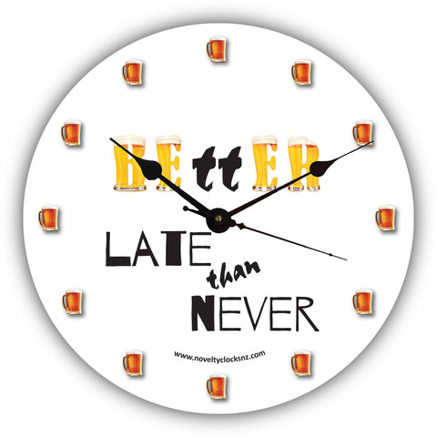 Better Late Than Never Bar Theme Beer Novelty Gift Clock