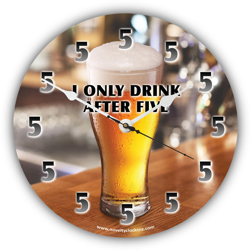 I Only Drink After 5 Beer Bar Theme Novelty Gift Clock
