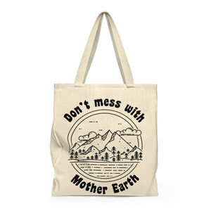 Don't Mess with Mother Earth Tote Bag