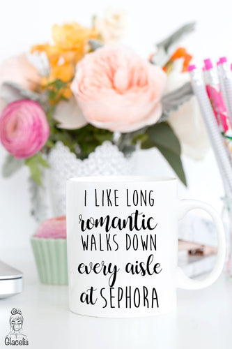 Funny mugs, I like long romantic walks down every aisle at Target or Sephora Unique Coffee Mug By  Glacelis®