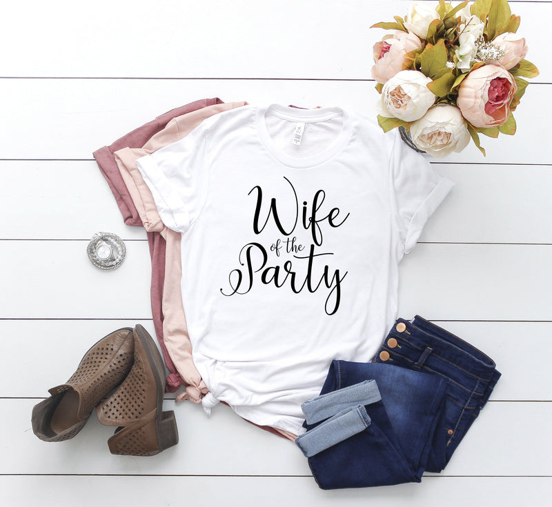 Bachelorette Party Shirts / Wife of the Party and The Party - Custom Personalized Gifts for friends, Family & special occasions!