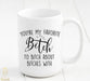 You're my favorite bitch to bitch about bitches with Mug - Custom Personalized Gifts for friends, Family & special occasions!