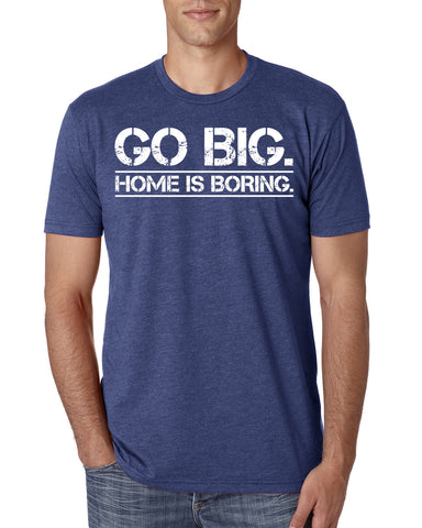 Go Big T-Shirt