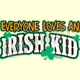 Everyone Loves an Irish Kid T Shirt