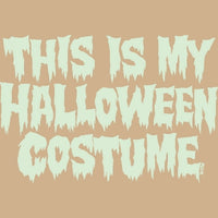 This is My Halloween Costume - Glow in the Dark T Shirt