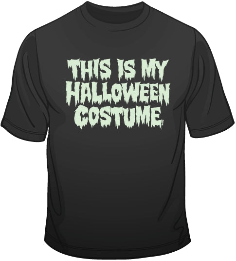 This is My Halloween Costume - T Shirt