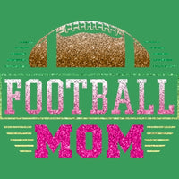 Football Mom - Glitter T Shirt